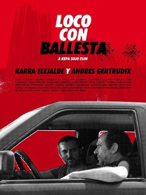 LOCO CON BALLESTA
